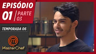 MASTERCHEF BRASIL (24/03/2019) | PARTE 3 | EP 01 | TEMP 06