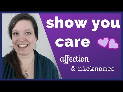 How to Show Affection in English [Nicknames and Terms of Endearment for Friends & Romantic Partners]