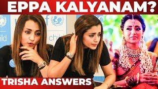 """""""எனக்கு எப்ப கல்யாணம் ?"""" TRISHA Answers The Million Dollar Question At UNICEF Press Meet"""