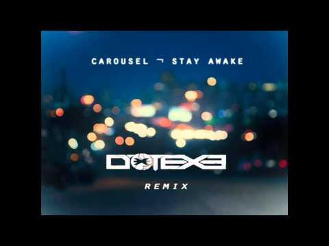 Carousel - Stay Awake (DotEXE Remix) [Free Download]