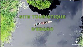 VACANCES AU CAMEROUN: VISITE DU SITE TOURISTIQUE D'EBOGO