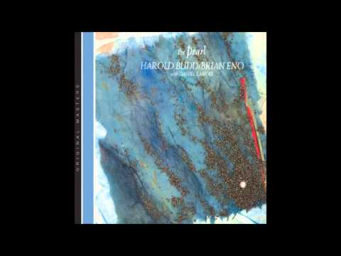 Harold Budd and Brian Eno - The Pearl (1984)