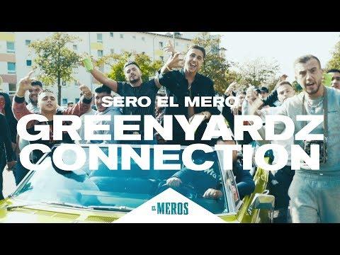 Sero El Mero – GreenYardz Connection (Official Video ∣ Prod. by Iceberg)