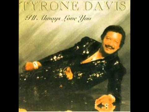 Tyrone Davis - Let Me Love You