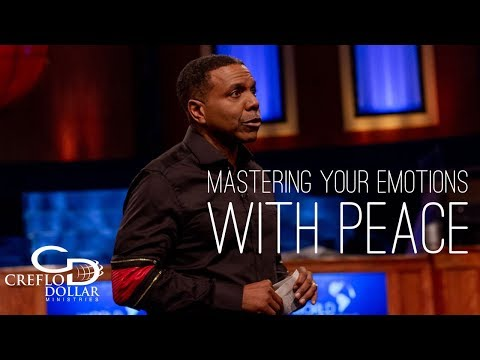 Mastering Your Emotions With Peace | Creflo Dollar Ministries