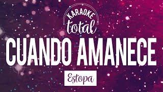 Cuando amanece - Estopa - Karaoke con coros