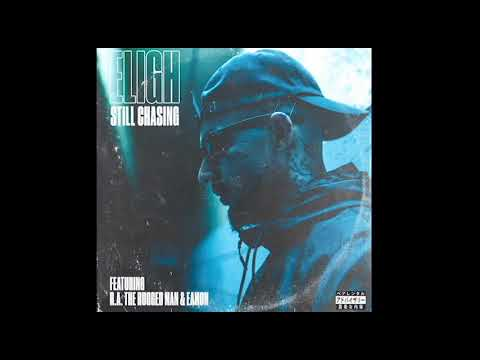 """ELIGH (of Living Legends) feat R.A the Rugged Man & Eamon - """"STILL CHASING"""""""