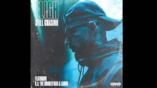 "ELIGH (of Living Legends) feat R.A the Rugged Man & Eamon - ""STILL CHASING"""