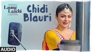 Chidi Blauri: Laung Laachi (Audio Song) Ammy Virk,  Mannat Noor | Neeru Bajwa | Latest Punjabi Movie
