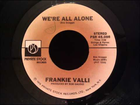 Frankie Valli - We're All Alone