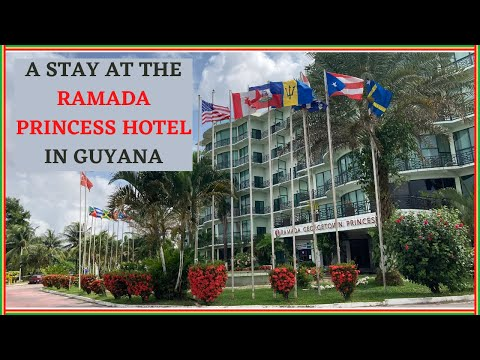 A Stay At The Ramada, Princess Hotel in Georgetown, Guyana.