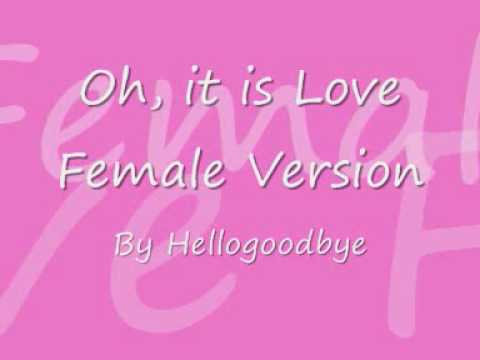 Oh, it is Love - Female Version