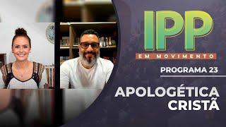 Apologética Cristã   IPP em Movimento