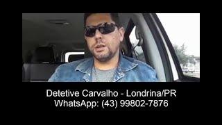 Detetive Particular - Detetive Carvalho de Londrina/PR    Depoimento.