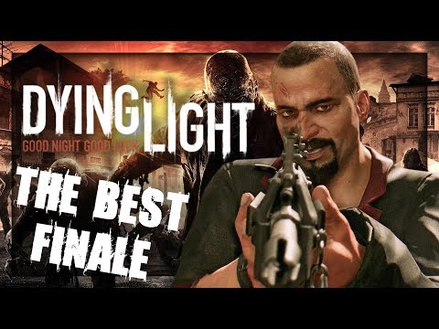 THE BEST ENDING EVER - DYING LIGHT / THE END