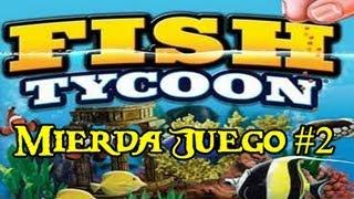 Fish Tycoon - Mierda Juego #2 - |Gameplay - Español|