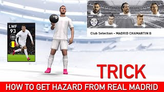HOW TO GET HAZARD FROM REAL MADRID CLUB SELECTION | PES 2020 MOBILE