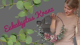 Eukalyptus Kranz binden/Eukalyptusring /DIY /Skandideko /Floristik/Blumenmeer