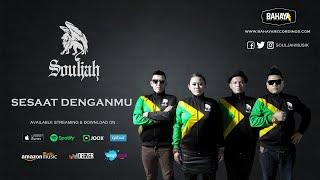 SOULJAH - Sesaat Denganmu (Official Audio)