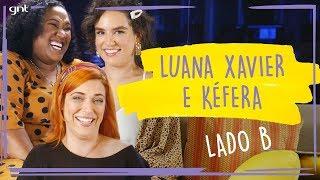 LADO B: tudo que não foi ao ar das musas Kéfera e Luana Xavier | Júlia Rabello | Fale Conosco