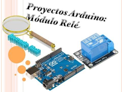 Proyectos Arduino Módulo Rele