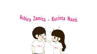 Gambar cover Ashira Zamita - Kucinta Nanti Lirik Cover Animasi