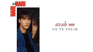 Hari Mata Hari - Strah me da te volim - ( Audio )