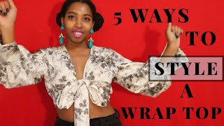 5 WAYS ON #HOWTO STYLE YOUR WRAP TOP