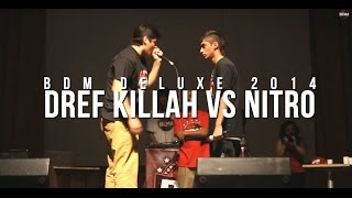 BDM Deluxe 2014 / 8vos de final / Dref killah vs Nitro