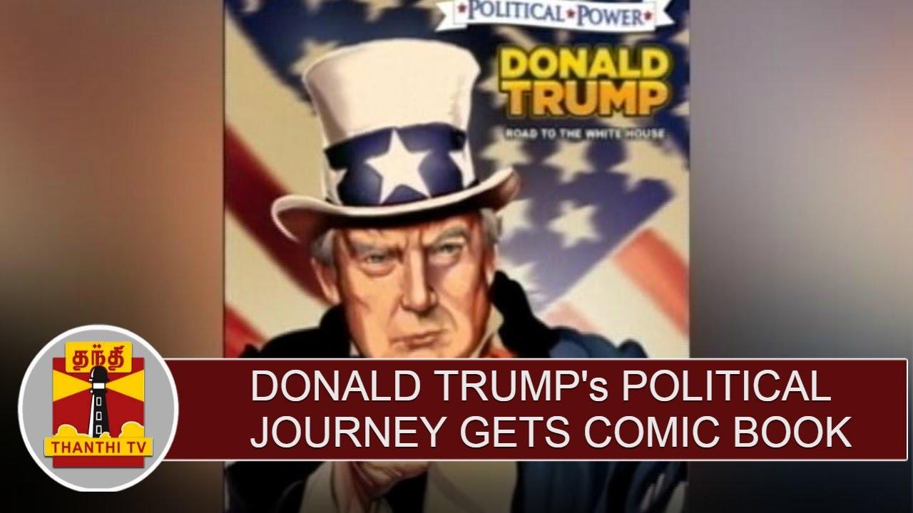 Donald Trump's political journey gets comic book treatment - Thanthi TV