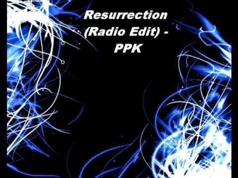 Resurrection Radio Edit  PPK