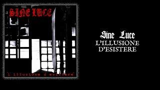 "SINE LUCE ""L'Illusione D'Esistere"""