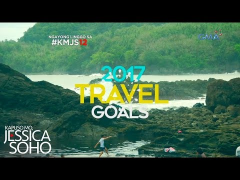 Kapuso Mo, Jessica Soho: 2017 Travel Goals, alamin!