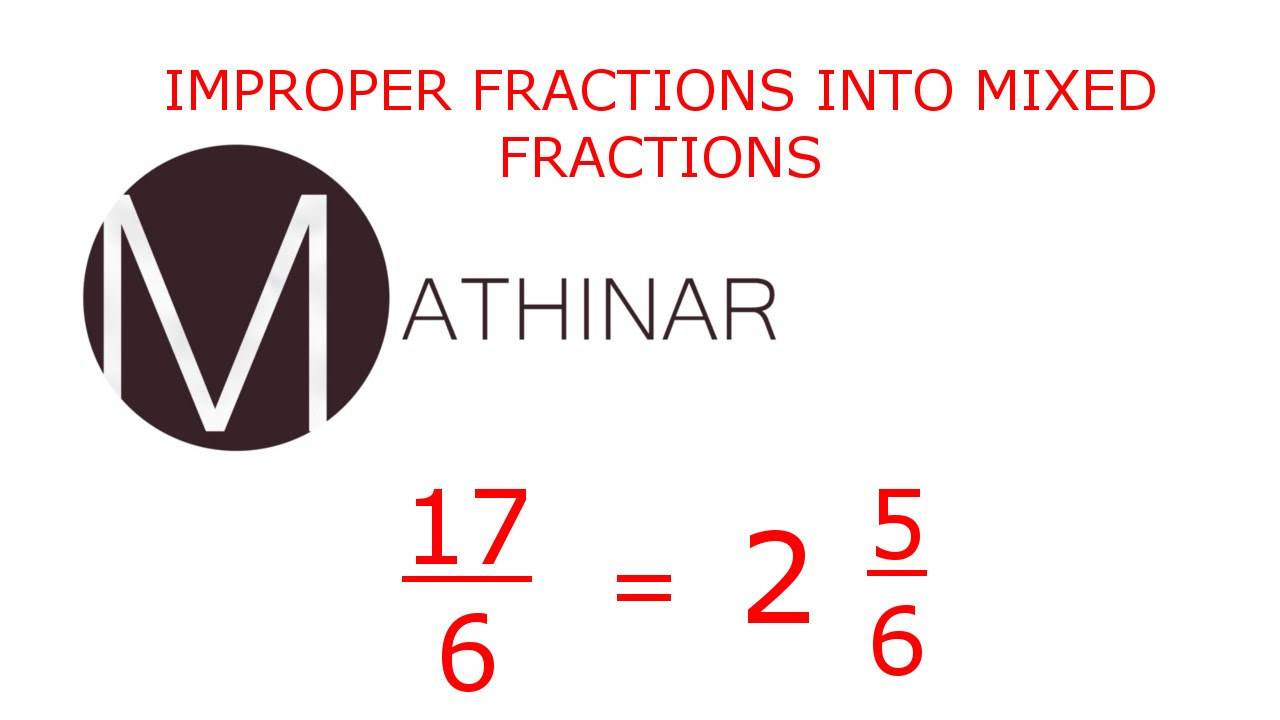 Improper Fractions To Mixed Fractions