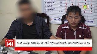 Công an Q.Thanh Xuân bắt đối tượng vận chuyển hàng chục bánh ma túy | Tin tức 141