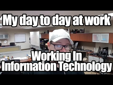 Day to Day Work Life in Information Technology - What do I do?