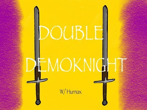TF2] Double Demoknight (w/ Hurnax) - View and free download