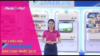 Top 3 điều hòa Daikin dự kiến bán chạy nhất mùa hè 2019