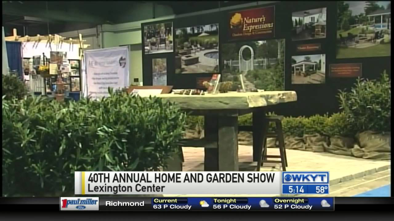 Home And Garden Show Wkyt News At 5 Pm 04 10 2015 Youtube