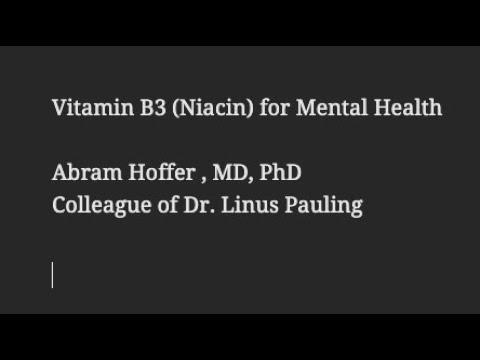 Dr. Abram Hoffer : Natural Treatment - Mental Health - Vitamin B3 (Niacin) -  Feed Your Head 2010