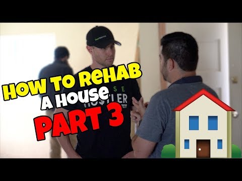 How To Rehab Houses Part 3
