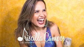 Baixar Priscilla Campos - Loka - (Simone & Simaria -  ft. Anitta) - Cover