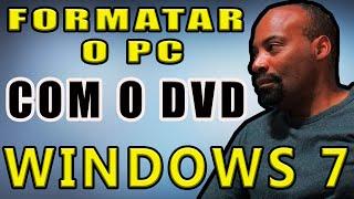 Como Formatar um Pc com um Dvd do Windows 7