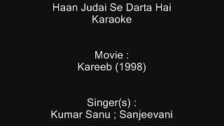 Haan Judai Se Darta Hai - Karaoke - Kareeb (1998) - Kumar Sanu ; Sanjeevani