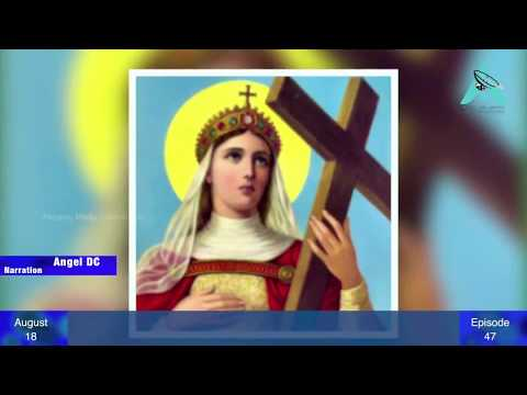 Saint of the Day - August 18 -  St Helena - Episode 47