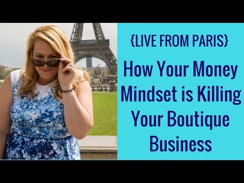 {LIVE FROM PARIS} How Your Money Mindset is Killing Your Boutique Business
