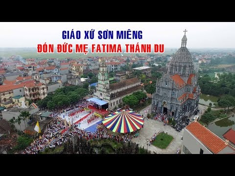 Giáo xứ Son Miêng Đón Đức Mẹ FATIMA THÁNH DU  phần 1 - camera Nghĩa vân 0913391760