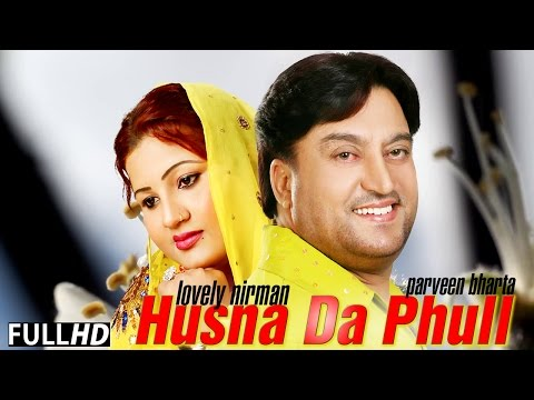 Husna Da Phull | Lovely Nirman & Parveen Bharta | Jukebox | Latest New Punjabi Songs 2015