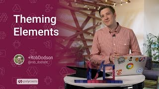 Theming Elements -- Polycasts #17