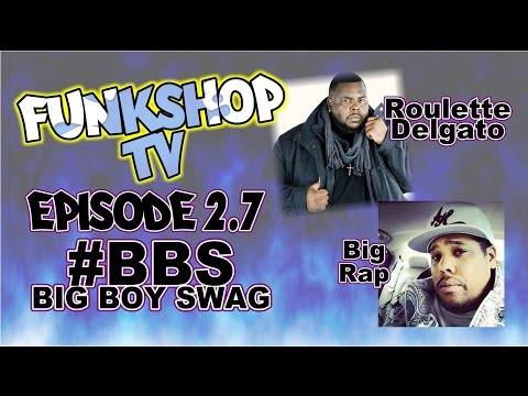 Big Boy Swag - FunkShop TV - EP2.7
